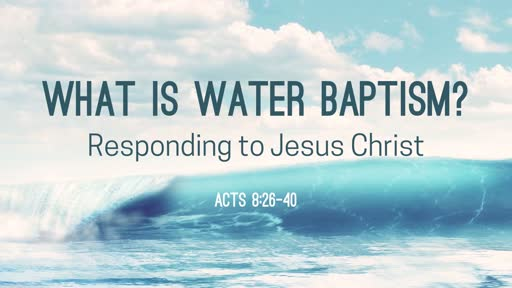 What is Water Baptism?