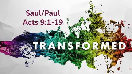 Transformed - Saul/Paul
