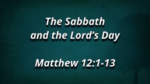The Sabbath and the Lord's Day 5/5/2019