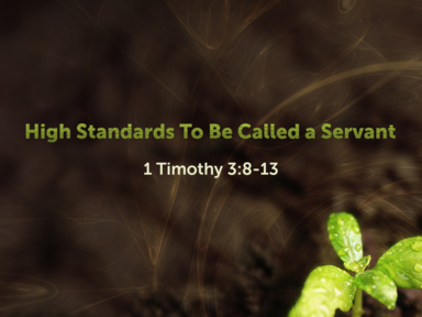 High Standards to be Called a Servant