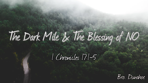 The Dark Mile & The Blessing of NO