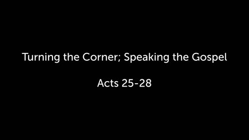 Turning the Corner; Speaking the Gospel