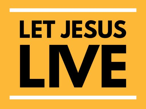 Let Jesus Live