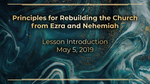 5/5/2019 - Principles for Rebuilding the Church from Ezra and Nehemiah Introduction