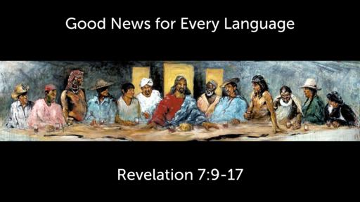 Good News for Every Language