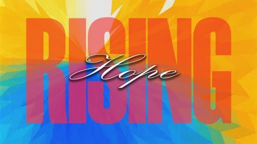 Hope Rising, week 2: True Hope // Pastor David Spiegel