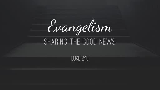 Evangelism: Sharing the Good News