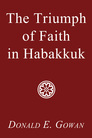 The Triumph of Faith in Habakkuk