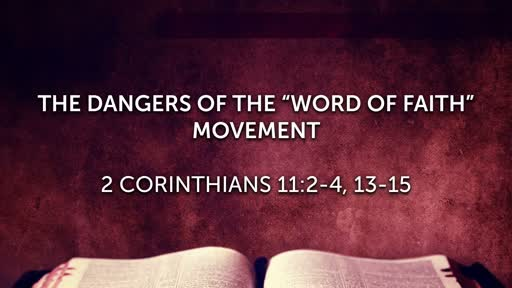 "DANGERS OF THE ""WORD OF FAITH"" MOVEMENT"