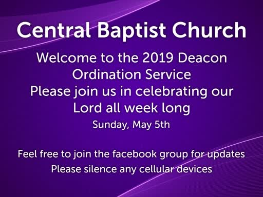 Deacon Ordination - Special Service - May 5th, 2019