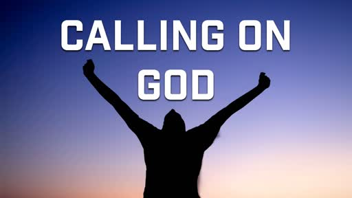 Calling on God - 5/5/2019
