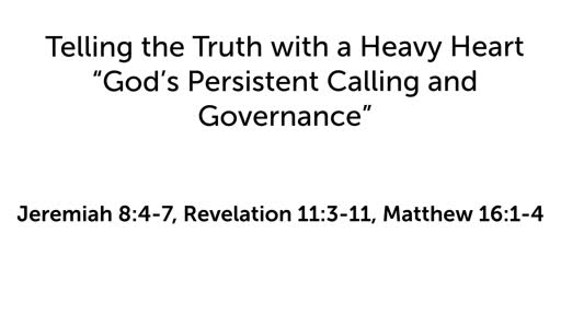 """Telling the Truth with a Heavy Heart: """"God's Persistent Calling and Governance"""""""