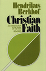 Christian Faith: An Introduction to the Study of the Faith, Revised
