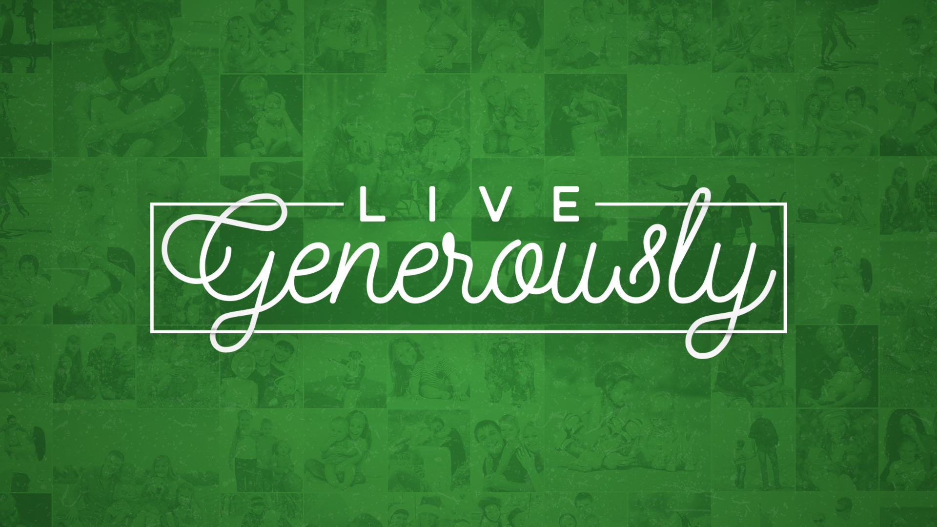 Live Generously Title-1-Wide 16X9