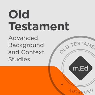 Old Testament: Advanced Background and Context Studies Certificate Program