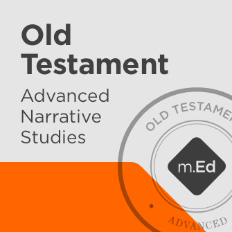 Old Testament: Advanced Narrative Studies Certificate Program