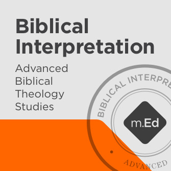 Biblical Interpretation: Advanced Biblical Theology Studies Certificate Program