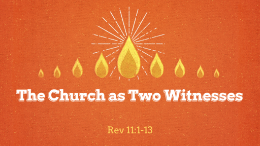 The Church as Two Witnesses