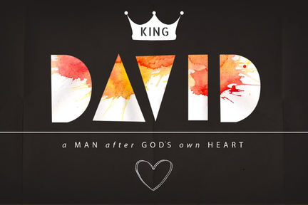 David - A man after God's own heart