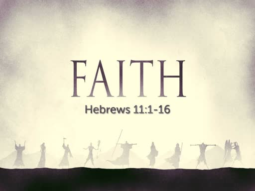24/03/19 - Hebrews 11 - Faith