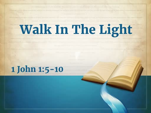 """Walk in the Light"""