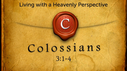 May 12, 2019 - Living With A Heavenly Perspective Pt. 2