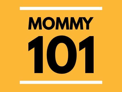 Mommy 101