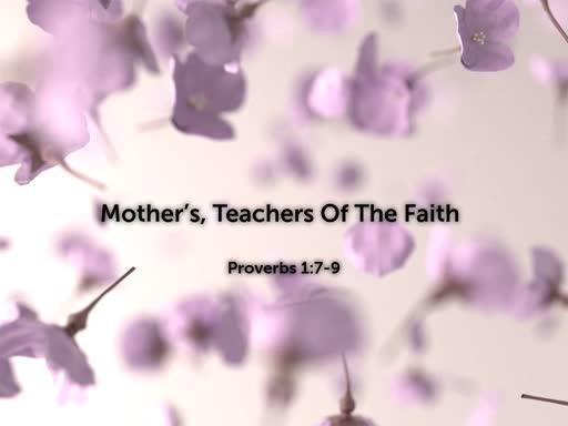 Mother's, Teachers Of The Faith