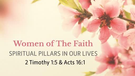 Women of The Faith: Spiritual Pillars in Our Lives