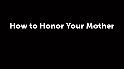 How to Honor Your Mother