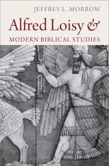 Alfred Loisy and Modern Biblical Studies