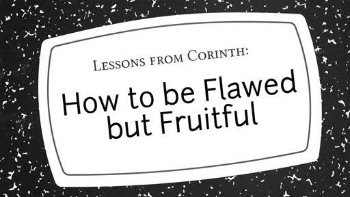 How to be Flawed but Fruitful (Pt.3)