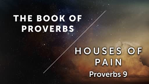 Houses of Pain - Proverbs 9