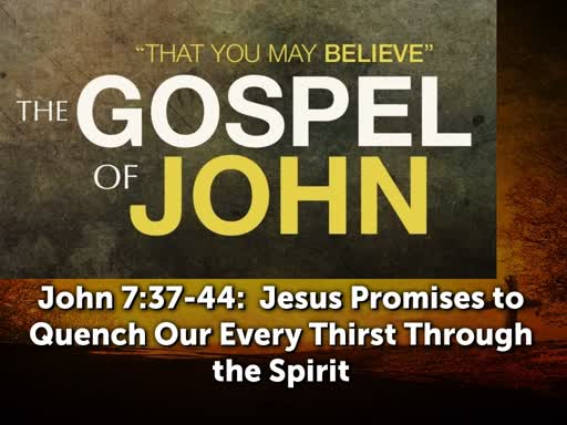 Jesus promises to quench our every thirst through the Spirit