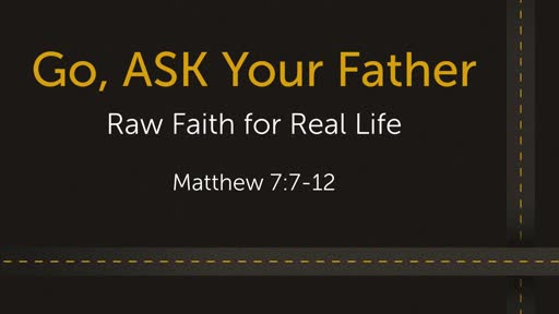 Go, Ask Your Father!