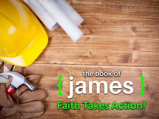 James: Faith Takes Action