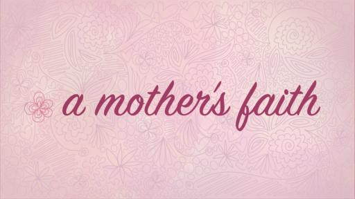 A Mother's Faith