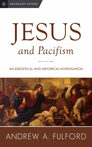 Jesus and Pacifism: An Exegetical and Historical Investigation