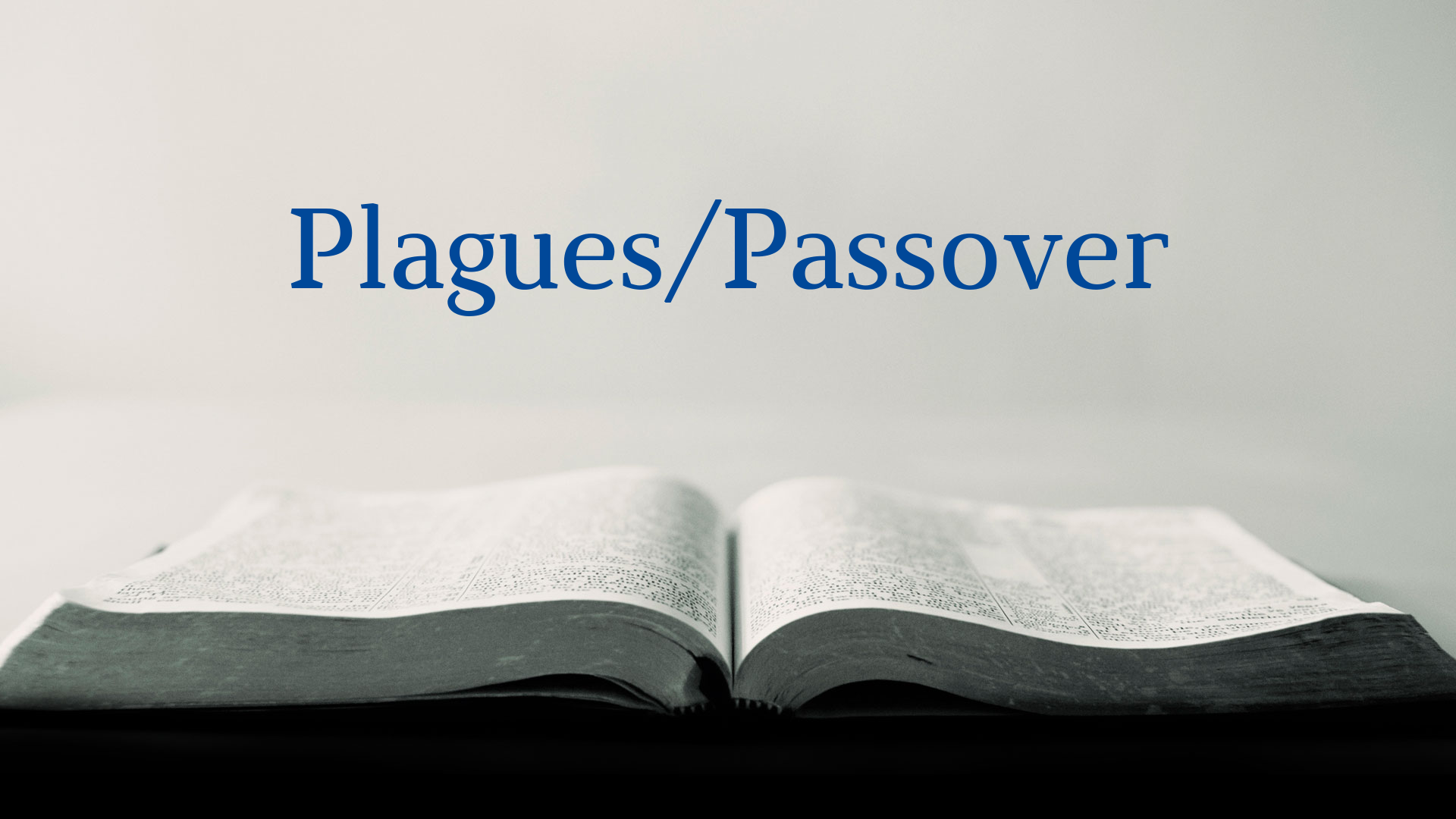 Plagues/Passover - Faithlife Sermons
