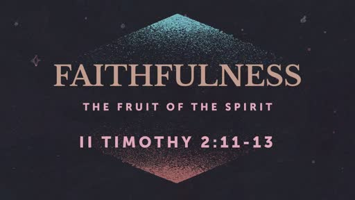 361 - Fruit of the Spirit - Faithfulness