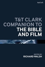T&T Clark Companion to the Bible and Film