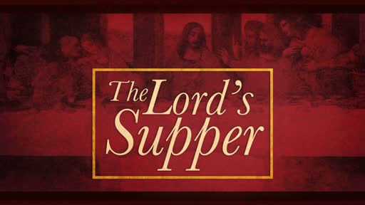 The Lord's Supper (3)