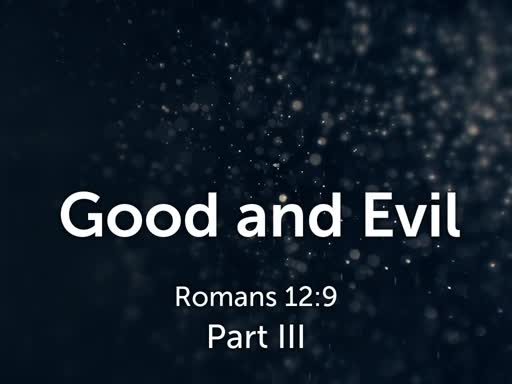 Good and Evil - Part 3