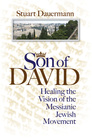 Son of David: Healing the Vision of the Messianic Jewish Movement