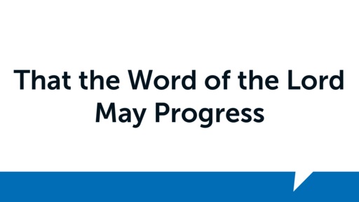 That the Word of the Lord May Progress