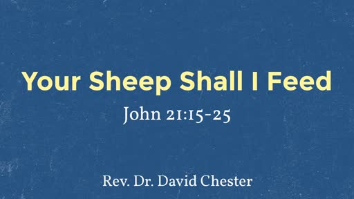 05-12-19 Morning Worship - Your Sheep Shall I Feed