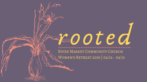 Rooted   Women's Retreat 2019