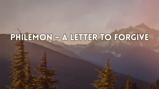 Philemon- A Letter to Forgive