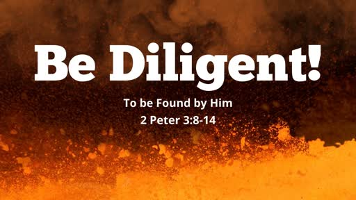Be Diligent!
