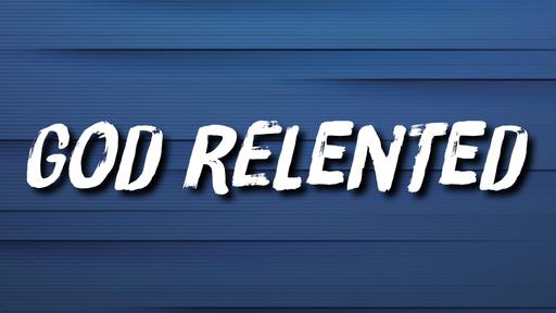 God Relented